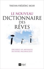 le nouveau dictionnaire des r ves un livre de tristan fr d ric moir. Black Bedroom Furniture Sets. Home Design Ideas