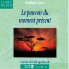 Le pouvoir du moment prsent (Livre audio, 2 CD)