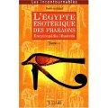 L'Egypte sotrique des Pharaons (Tome 1)